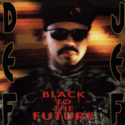 Def Jef - Black To The Future