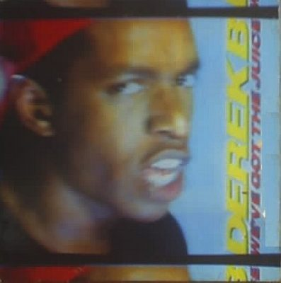 Derek B – We've Got The Juice (1988) (CDS) (VBR)