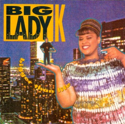 Big Lady K – Bigger Than Life (CD) (1990) (320 kbps)