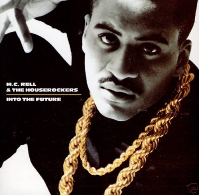 MC Rell & The Houserockers – Into The Future (1989) (320 kbps)