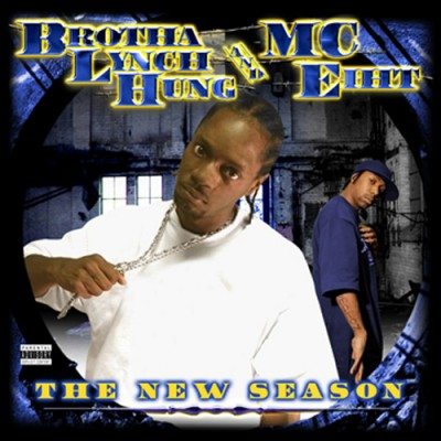 Brotha Lynch Hung & MC Eiht – The New Season (CD) (2006) (FLAC + 320 kbps)