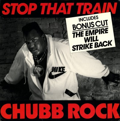 Chubb Rock – Stop That Train / The Empire Will Strike Back (VLS) (1989) (320 kbps)