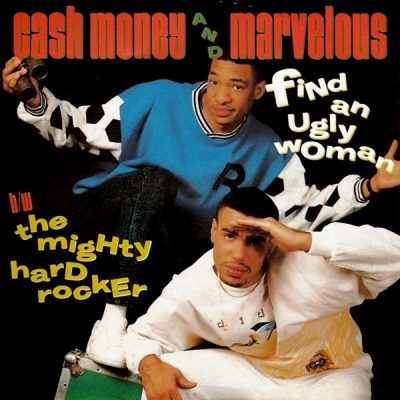 Cash Money And Marvelous – Find An Ugly Woman / The Mighty Hard Rocker (VLS) (1988) (FLAC + 320 kbps)