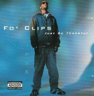 Fo' Clips Eclipse – Just Be Thankful (CD) (1995) (FLAC + 320 kbps)