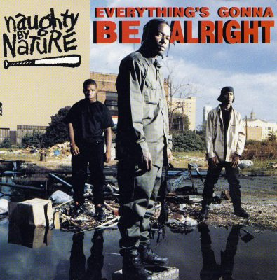 Naughty By Nature – Everything's Gonna Be Alright (CDM) (1991) (FLAC + 320 kbps)