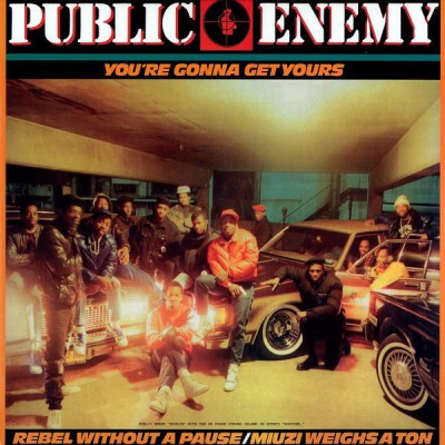 Public Enemy - You're Gonna Get Yours