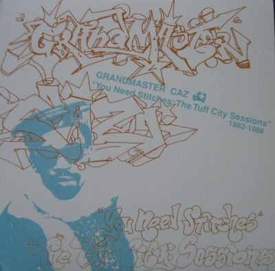 Grandmaster Caz ‎– You Need Stitches: The Tuff City Sessions 1982-1988 (2004) (Vinyl) (VBR)