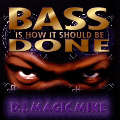 D.J. Magic Mike – Bass Is How It Should Be Done (CD) (1994) (320 kbps)