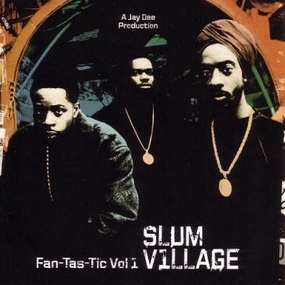 Slum Village – Fan-Tas-Tic Vol. 1 (Repress CD) (1996-2005) (FLAC + 320 kbps)