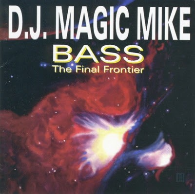 DJ Magic Mike – Bass: The Final Frontier (CD) (1994) (FLAC + 320 kbps)
