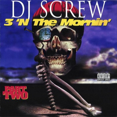 DJ Screw - 3 'N The Mornin' (Part Two) Front