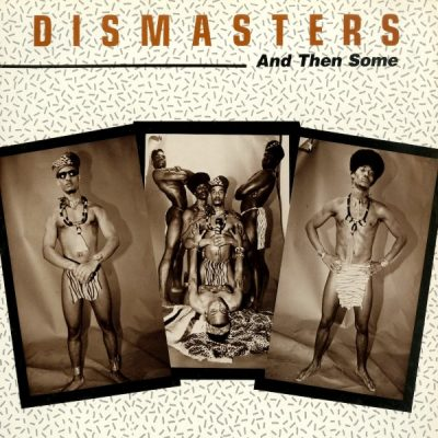 The Dismasters – And Then Some (Vinyl) (1989) (FLAC + 320 kbps)