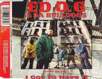Ed O.G & Da Bulldogs – I Got To Have It (CDS) (1991) (320 kbps)