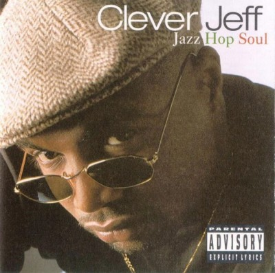 Clever Jeff – Jazz Hop Soul (CD) (1994) (FLAC + 320 kbps)
