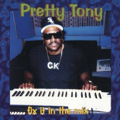 Pretty Tony – Fix It In The Mix (CD) (1997) (FLAC + 320 kbps)