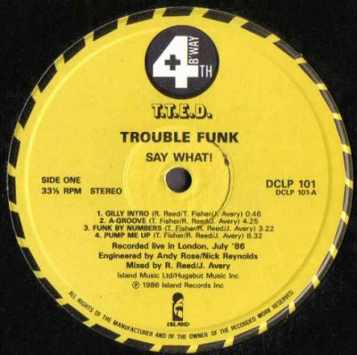 Trouble Funk – Say What? (1986) (Vinyl) (VBR)