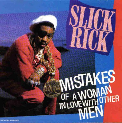 Slick Rick – Mistakes Of A Woman In Love With Other Men (CDS) (1991) (FLAC + 320 kbps)