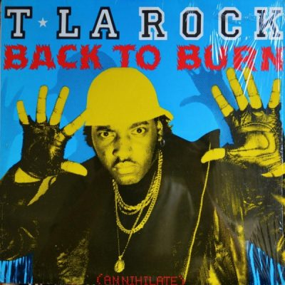 T La Rock ‎- Back To Burn (Annihilate) (VLS) (1986) (FLAC + 320 kbps)