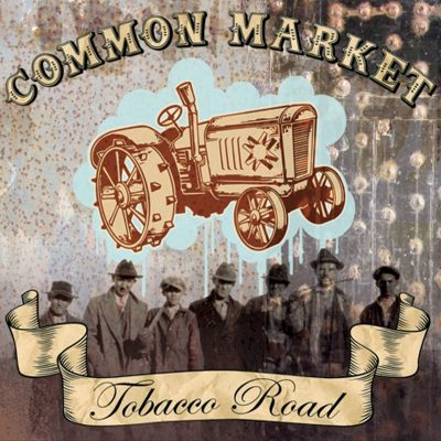 Common Market – Tobacco Road (CD) (2008) (320 kbps)