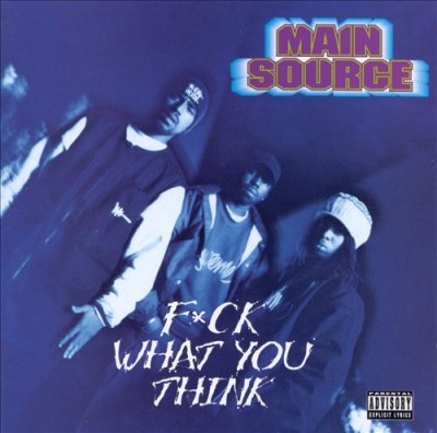 Main Source – F*ck What You Think (CD) (1994) (FLAC + 320 kbps)