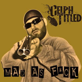 Celph Titled – Mad As Fuck (CDS) (2009) (320 kbps)