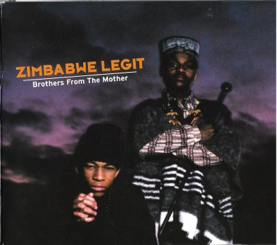 Zimbabwe Legit – Brothers From The Mother (1992-2005) (CD RE) (FLAC + 320 kbps)