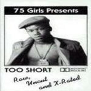 Too Short – Raw Uncut & X-Rated (Cassette) (1986) (192 kbps)