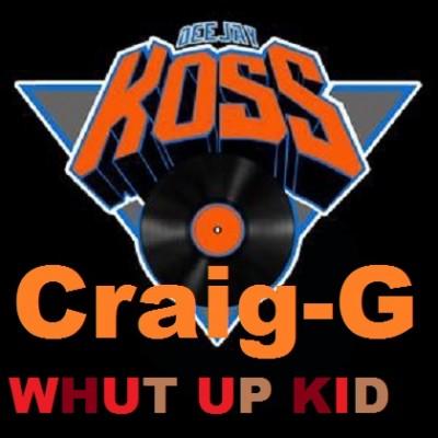 DJ Koss & Craig-G – Whut Up Kid (CDM) (2013) (320 kbps)
