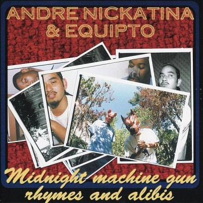 Andre Nickatina & Equipto – Midnight Machine Gun Rhymes And Alibis (CD) (2002) (FLAC + 320 kbps)