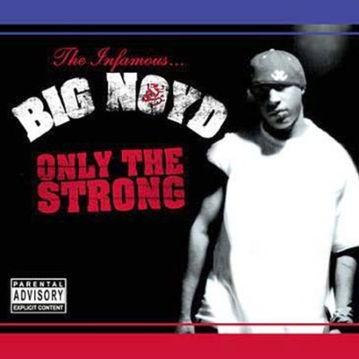 Big Noyd – Only The Strong (CD) (2003) (FLAC + 320 kbps)
