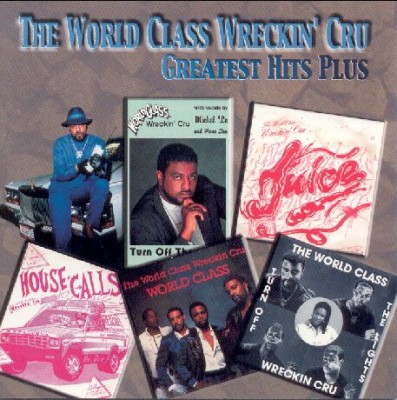 The World Class Wreckin' Cru – Greatest Hits Plus (CD) (2000) (FLAC + 320 kbps)