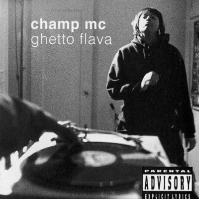 Champ MC – Ghetto Flava (CD) (1994) (FLAC + 320 kbps)