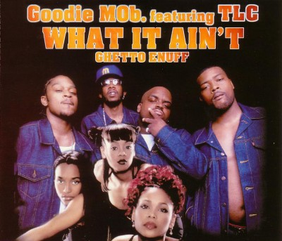 Goodie Mob. - What It Ain't (Ghetto Enuff)