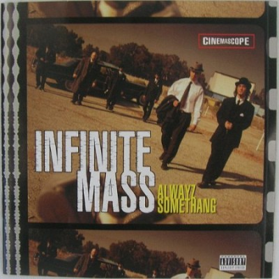 Infinite Mass - Alwayz Somethang