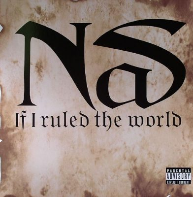 Nas – If I Ruled The World (CDM) (1996) (320 kbps)