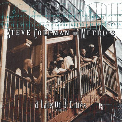 Steve Coleman and Metrics - A Tale of 3 Cities