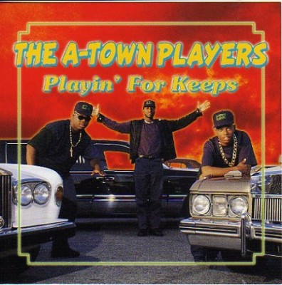 The A-Town Players - Playin' For Keeps