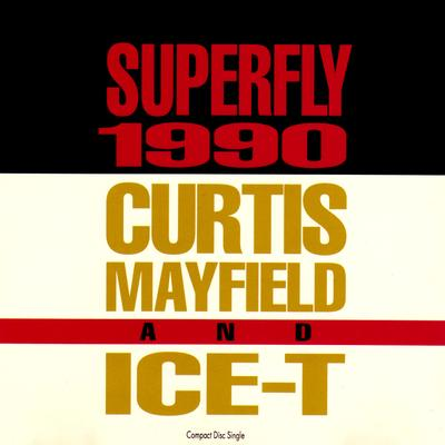 Curtis Mayfield & Ice-T – Superfly 1990 (CDS) (1990) (FLAC + 320 kbps)