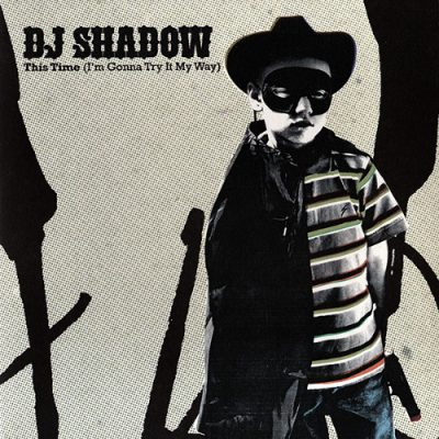 DJ Shadow – This Time (I'm Gonna Try It My Way) (VLS) (2006) (FLAC + 320 kbps)