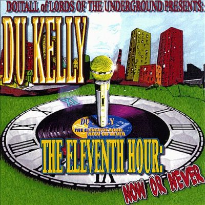 DoItAll a.k.a Du Kelly (Of Lords Of The Underground) – The Eleventh Hour: Now Or Never (CD) (2003) (320 kbps)
