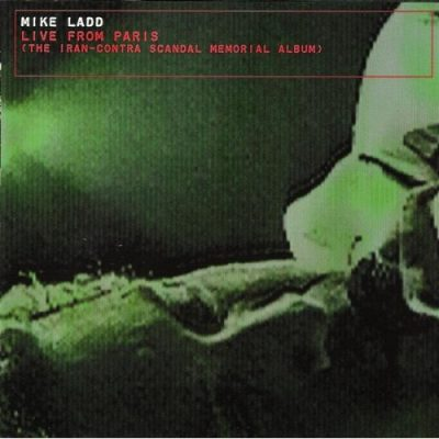 Mike Ladd – Live From Paris (The Iran-Contra Scandal Memorial Album) (CD) (1998) (320 kbps)