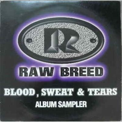 Raw Breed – Blood, Sweat & Tears (Vinyl Sampler) (1997) (FLAC + 320 kbps)