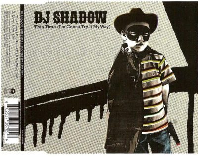 DJ Shadow – This Time (I'm Gonna Try It My Way) (CDS) (2006) (FLAC + 320 kbps)