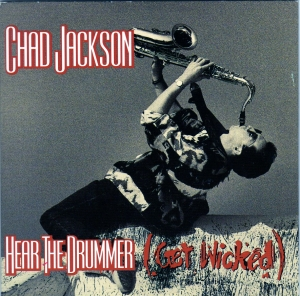 Chad Jackson – Hear The Drummer (Get Wicked) (1990) (CDM) (VBR)