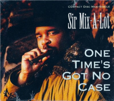 Sir Mix-A-Lot – One Time's Got No Case (CDS) (1991) (FLAC + 320 kbps)
