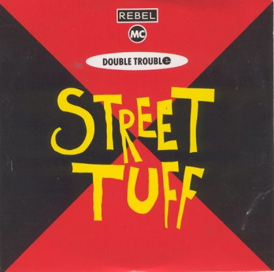 Rebel MC & Double Trouble – Street Tuff (CDS) (1989) (FLAC + 320 kbps)