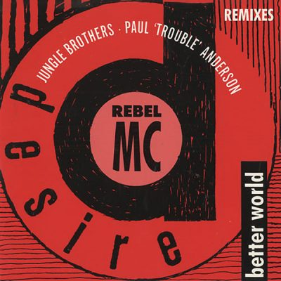 Rebel MC – Better World (Remixes) (1990) (CDS) (VBR)