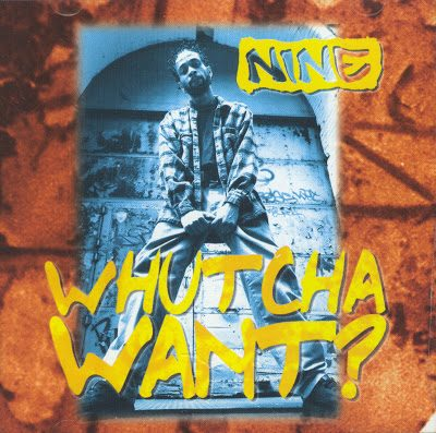 Nine – Whutcha Want? (CDS) (1995) (FLAC + 320 kbps)