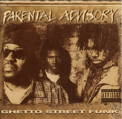 Parental Advisory - Ghetto Street Funk