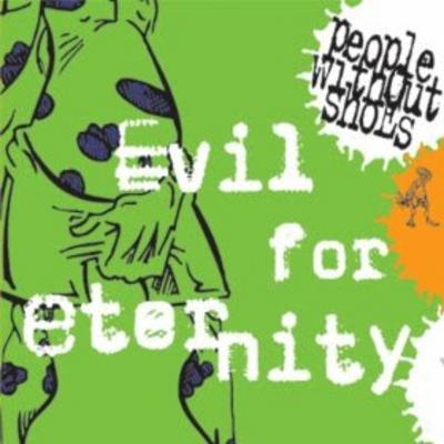 People Without Shoes – Evil For Eternity (CDM) (1995) (320 kbps)